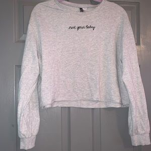 Not Your Baby Cropped Sweatshirt